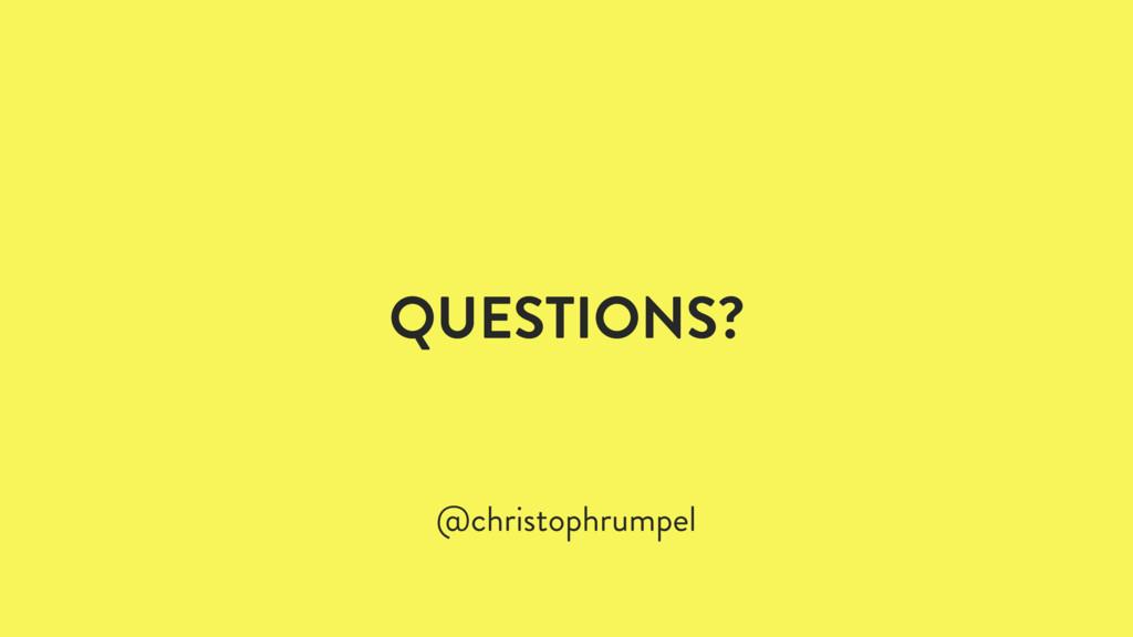 QUESTIONS? @christophrumpel
