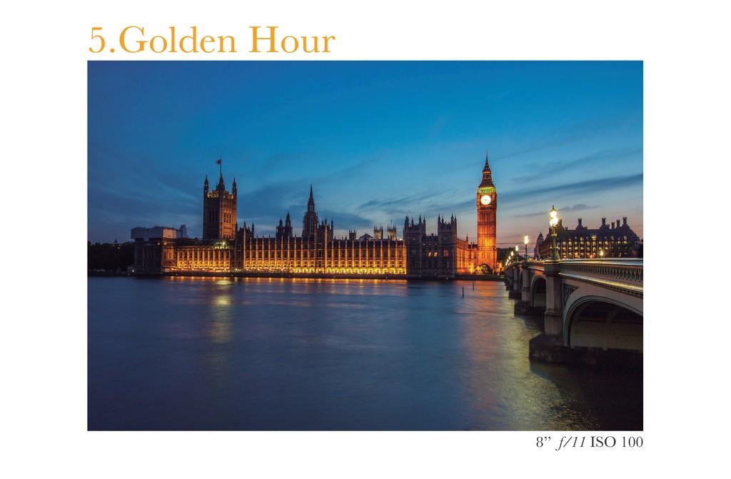 8'' f/11 ISO 100 5.Golden Hour