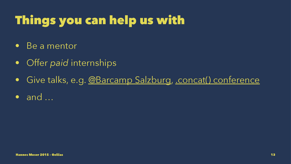 Things you can help us with • Be a mentor • Off...
