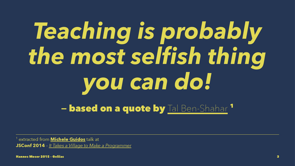Teaching is probably the most selfish thing you ...