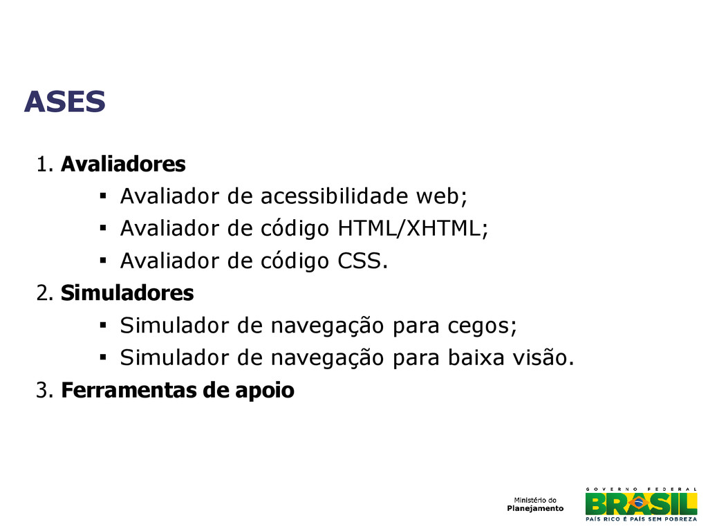 ASES 1. Avaliadores  Avaliador de acessibilida...