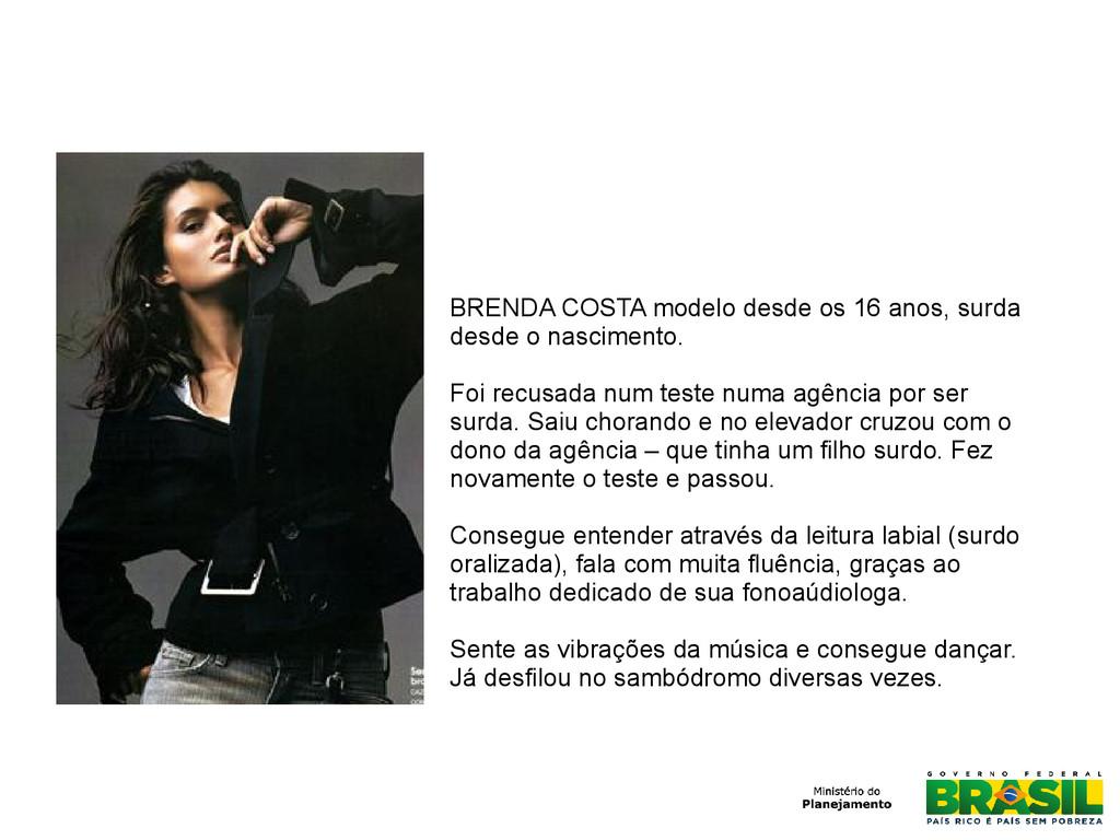 BRENDA COSTA modelo desde os 16 anos, surda des...