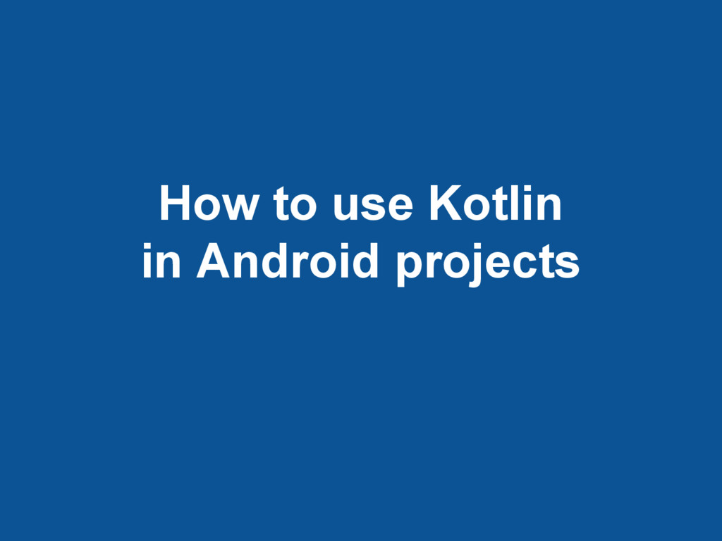 How to use Kotlin in Android projects
