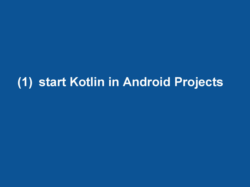 (1) start Kotlin in Android Projects