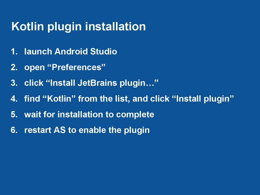 Kotlin plugin installation 1. launch Android St...
