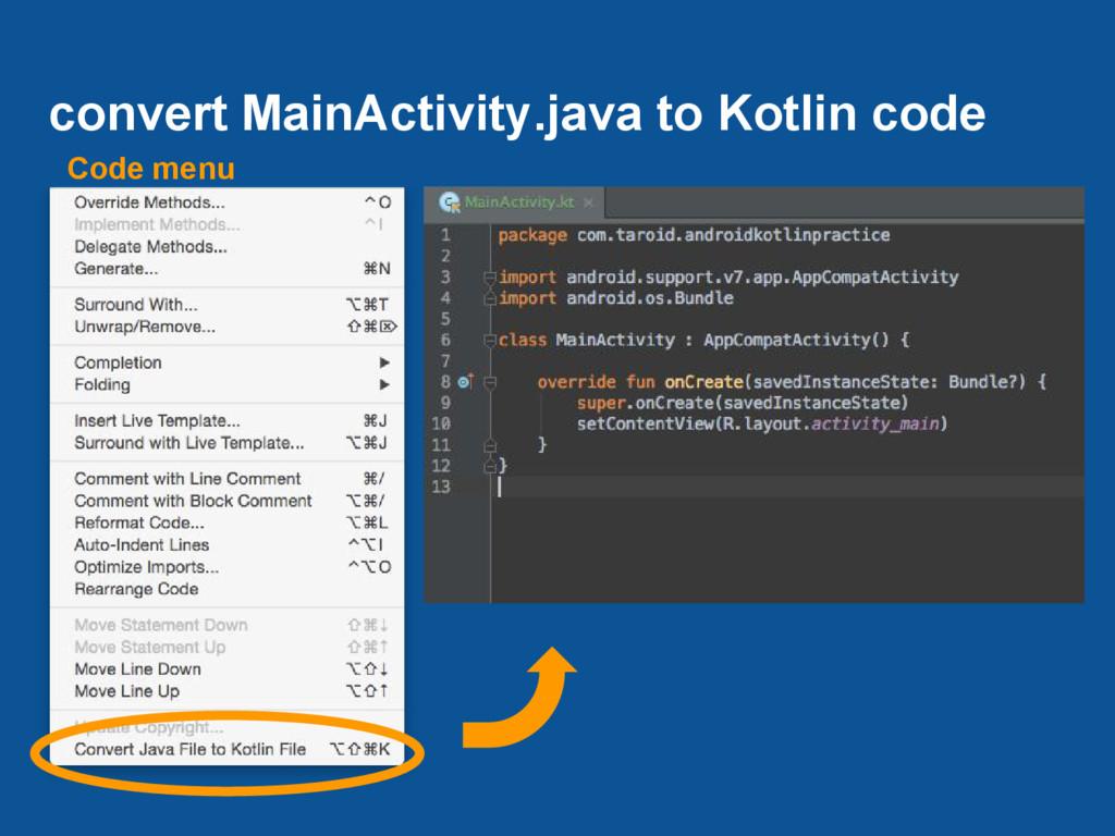 convert MainActivity.java to Kotlin code Code m...