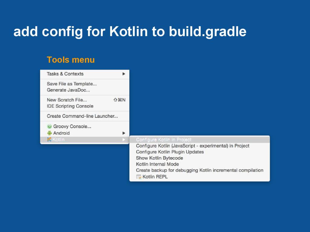 add config for Kotlin to build.gradle Tools menu
