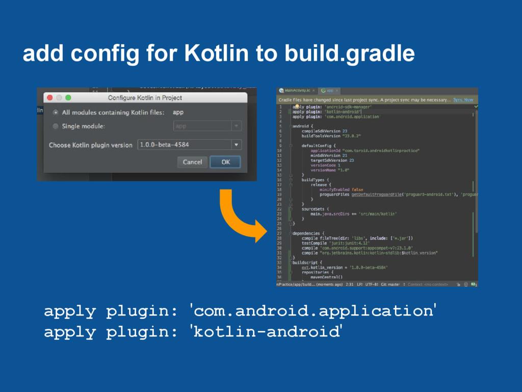 add config for Kotlin to build.gradle apply plu...