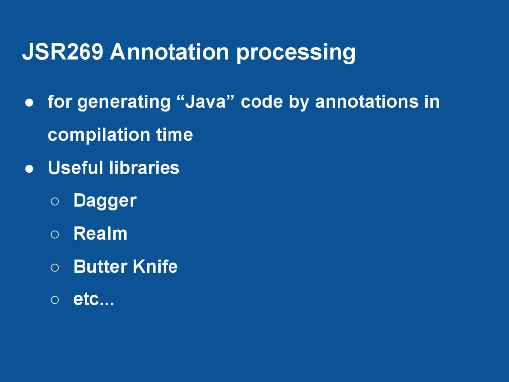 """JSR269 Annotation processing ● for generating """"..."""
