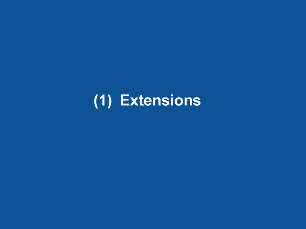 (1) Extensions