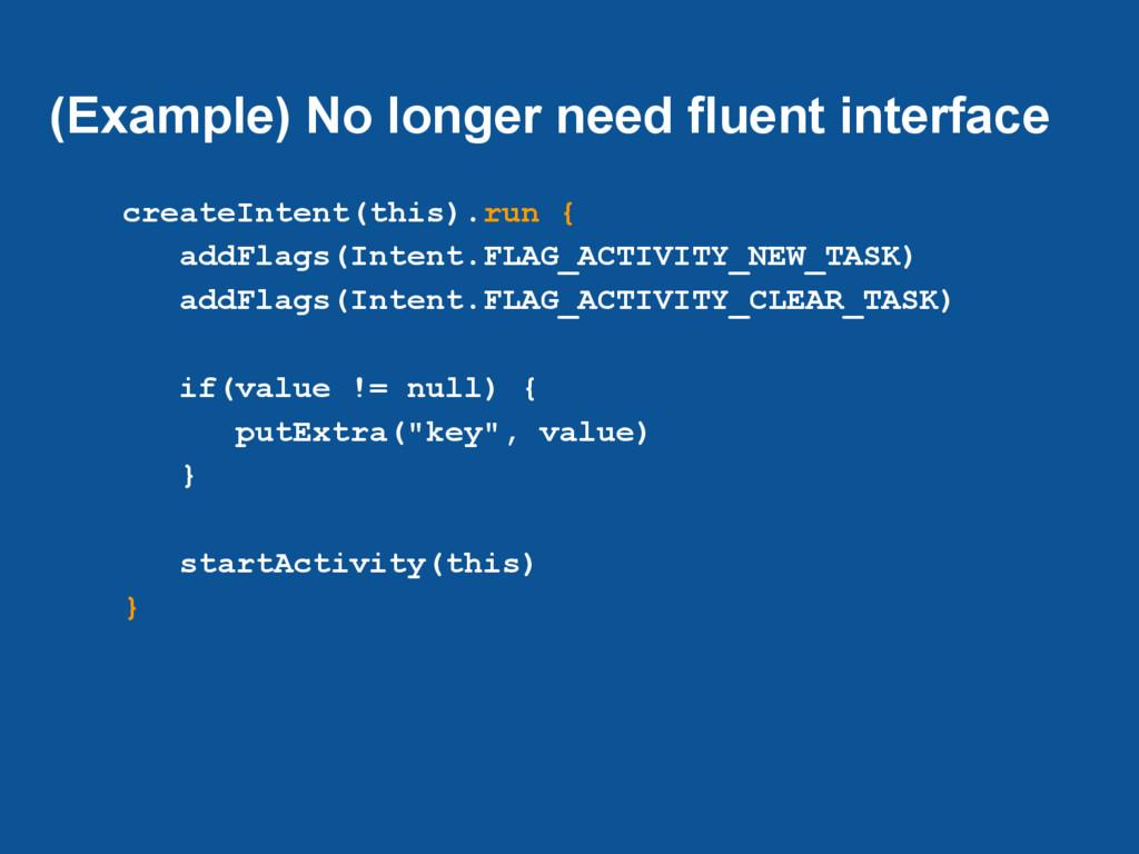 (Example) No longer need fluent interface creat...