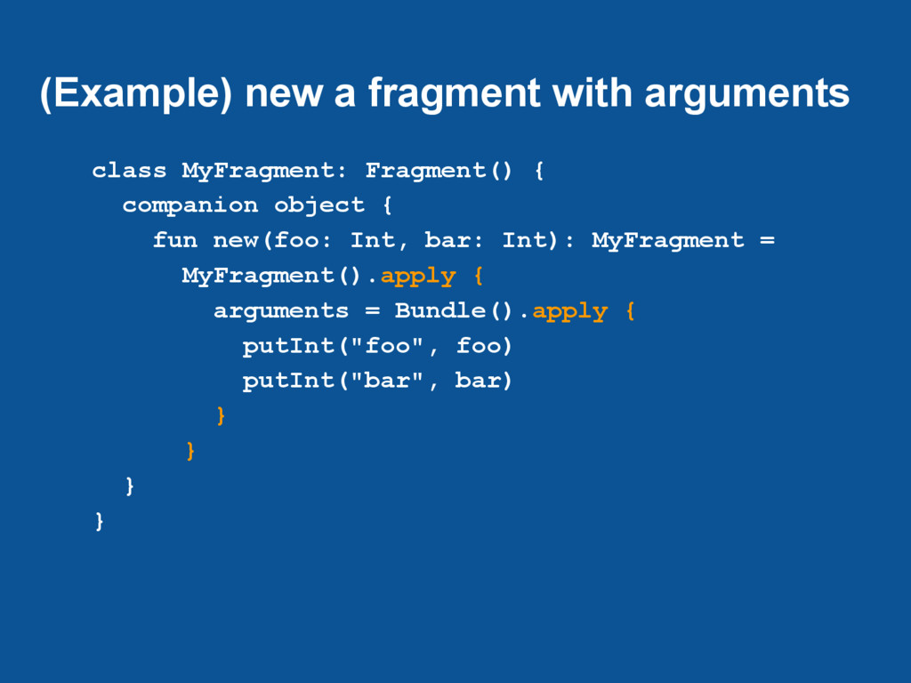 (Example) new a fragment with arguments class M...