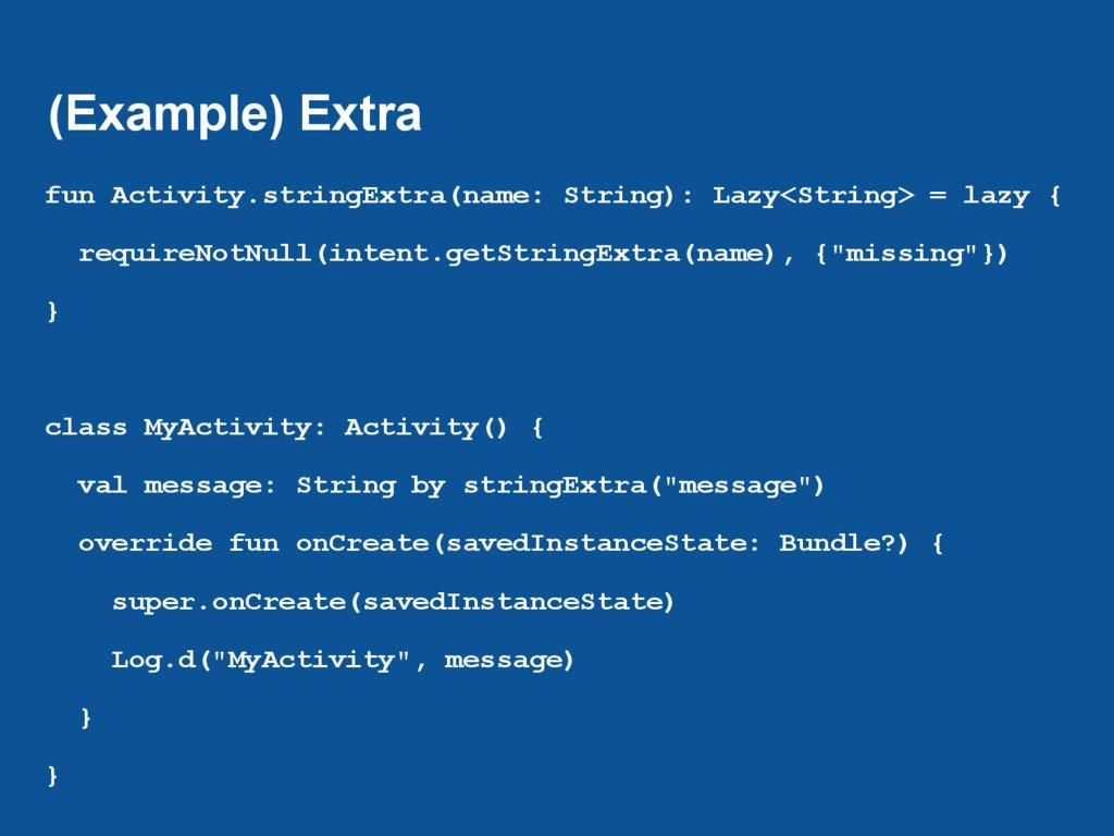 (Example) Extra fun Activity.stringExtra(name: ...