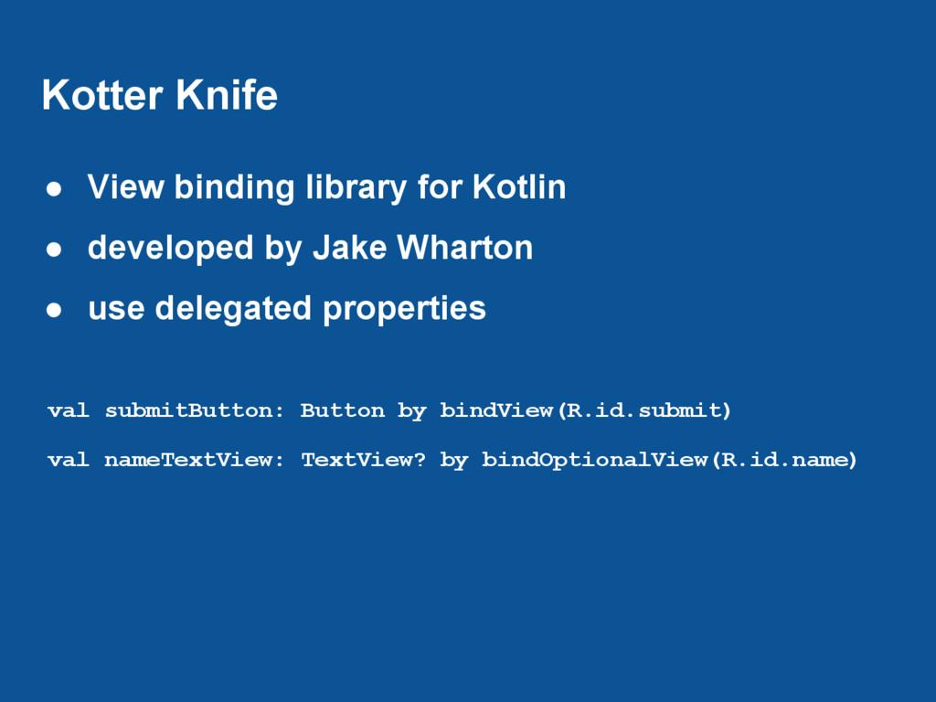 Kotter Knife ● View binding library for Kotlin ...