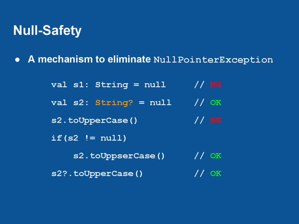 Null-Safety ● A mechanism to eliminate NullPoin...