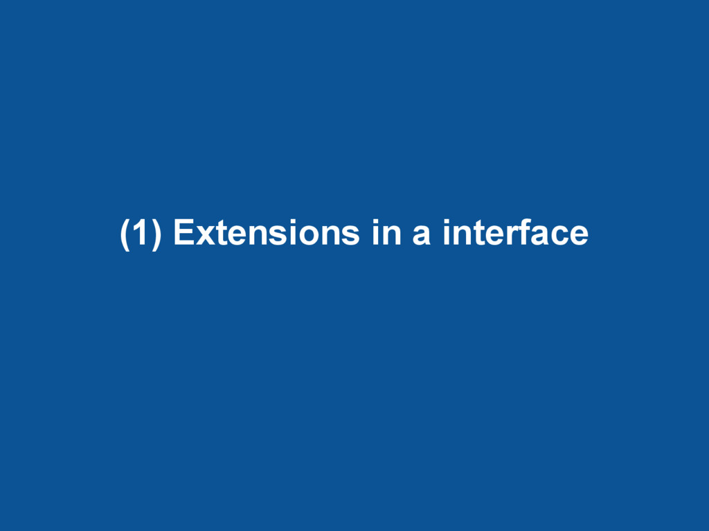 (1) Extensions in a interface