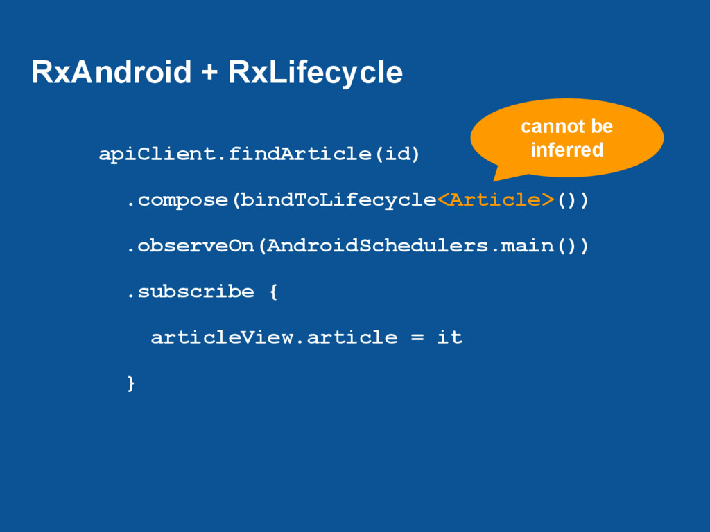 RxAndroid + RxLifecycle apiClient.findArticle(i...
