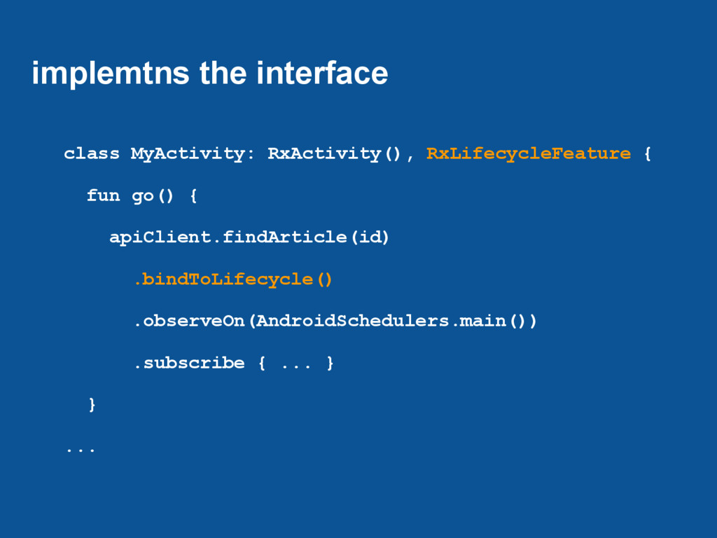 implemtns the interface class MyActivity: RxAct...