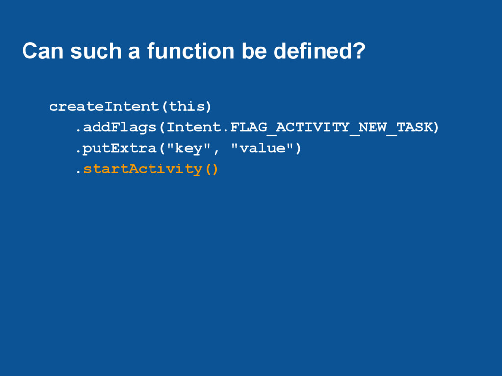 Can such a function be defined? createIntent(th...