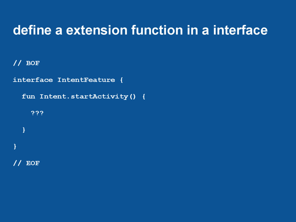 define a extension function in a interface // B...