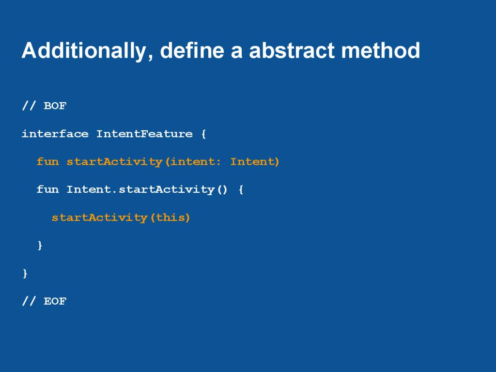 Additionally, define a abstract method // BOF i...