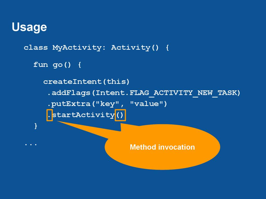 Usage class MyActivity: Activity() { fun go() {...