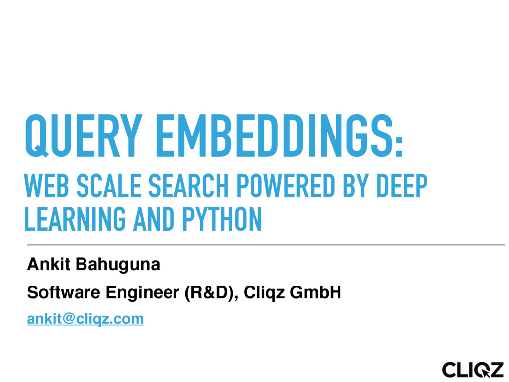 QUERY EMBEDDINGS: WEB SCALE SEARCH POWERED BY ...