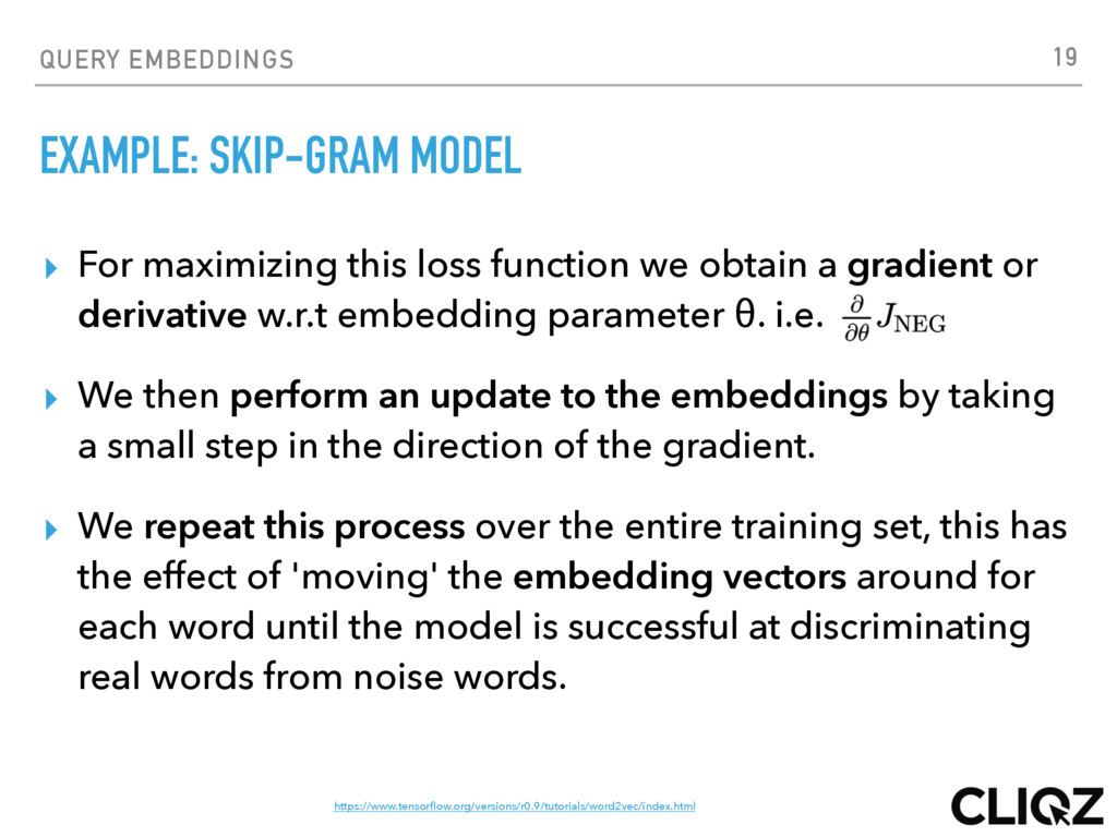 QUERY EMBEDDINGS EXAMPLE: SKIP-GRAM MODEL ▸ For...