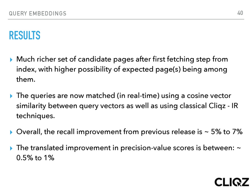 QUERY EMBEDDINGS RESULTS ▸ Much richer set of c...
