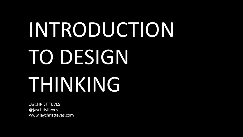 INTRODUCTION TO DESIGN THINKING JAYCHRIST TEVES...