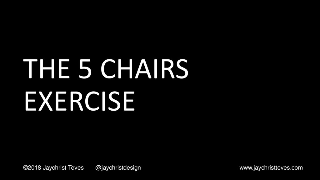 THE 5 CHAIRS EXERCISE ©2018 Jaychrist Teves @ja...