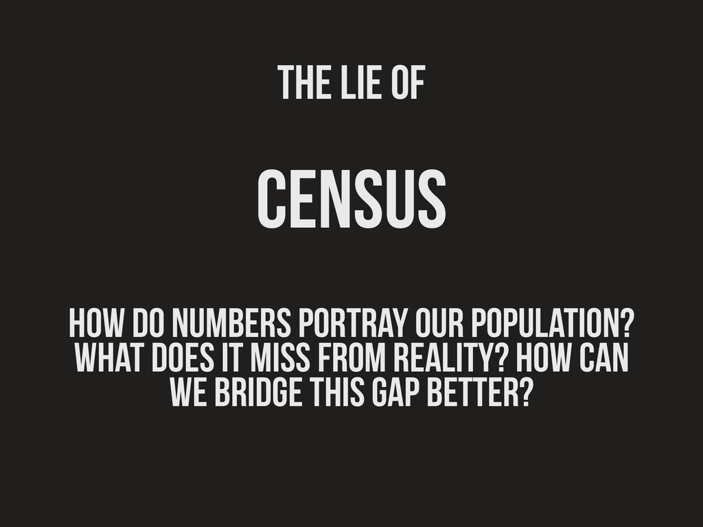 The lie of census How do numbers portray our po...