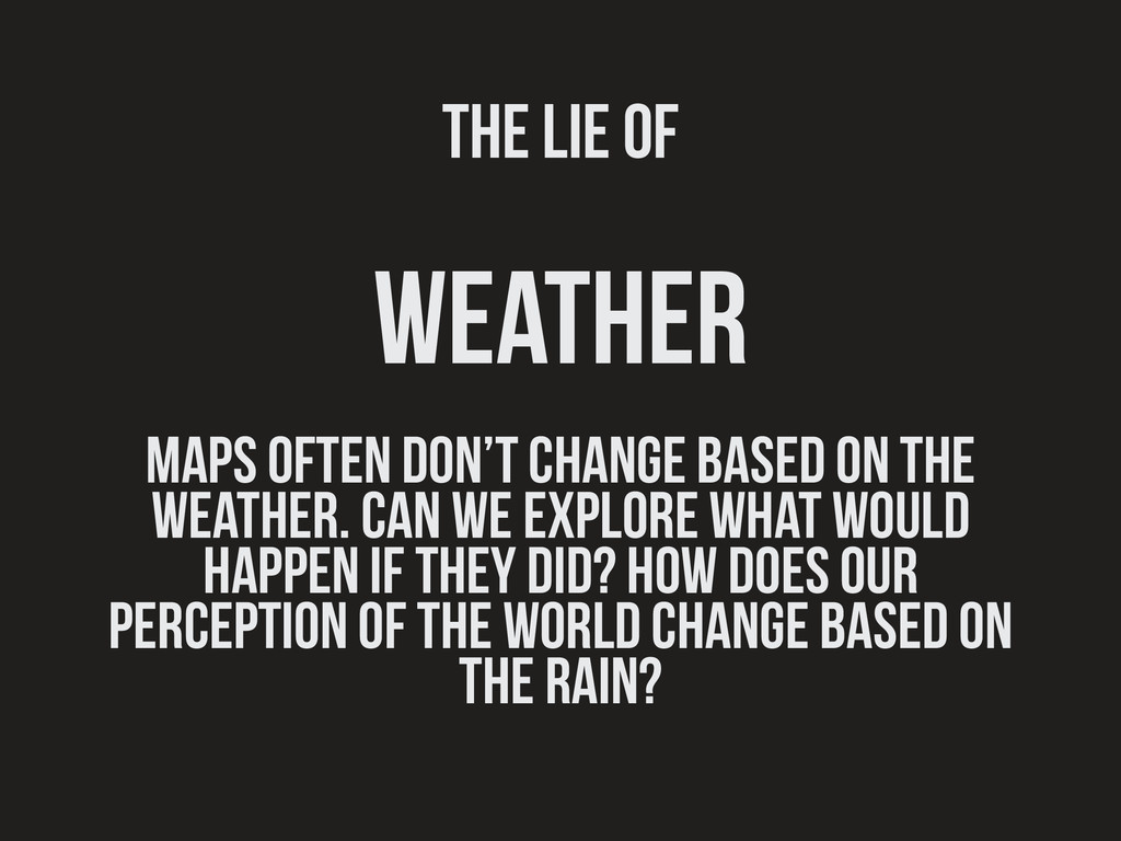 The lie of weather maps often don't change base...