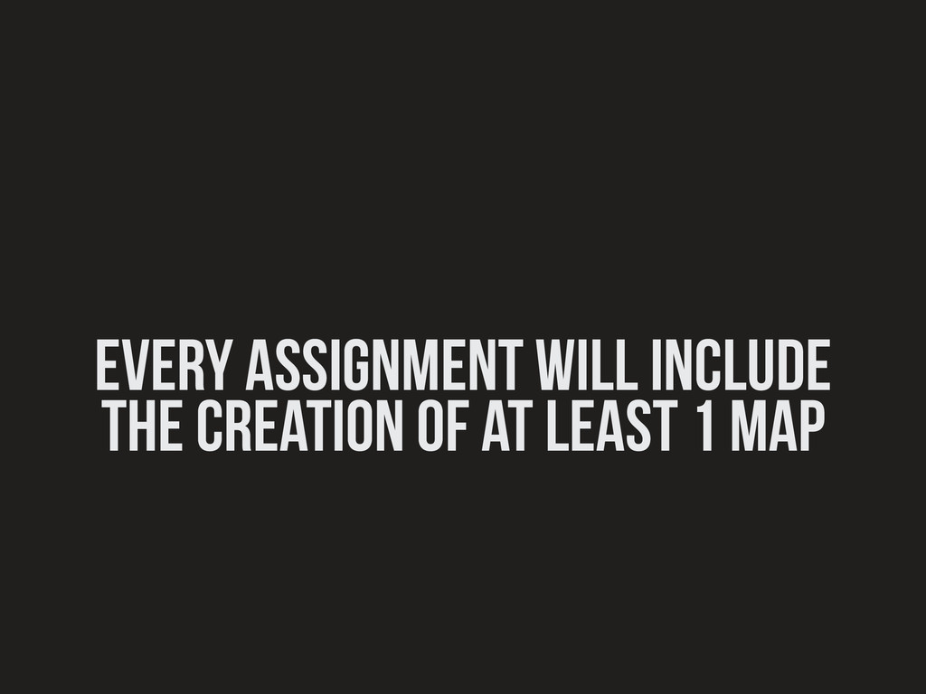 every assignment will include the creation of a...