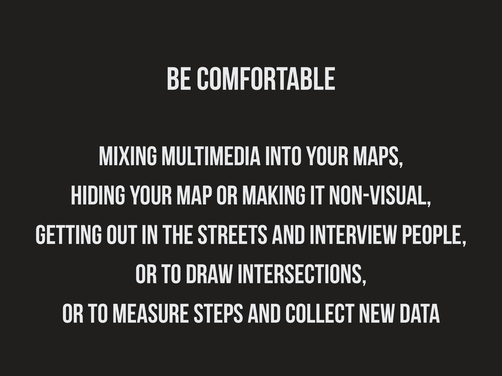 be comfortable ! mixing multimedia into your ma...