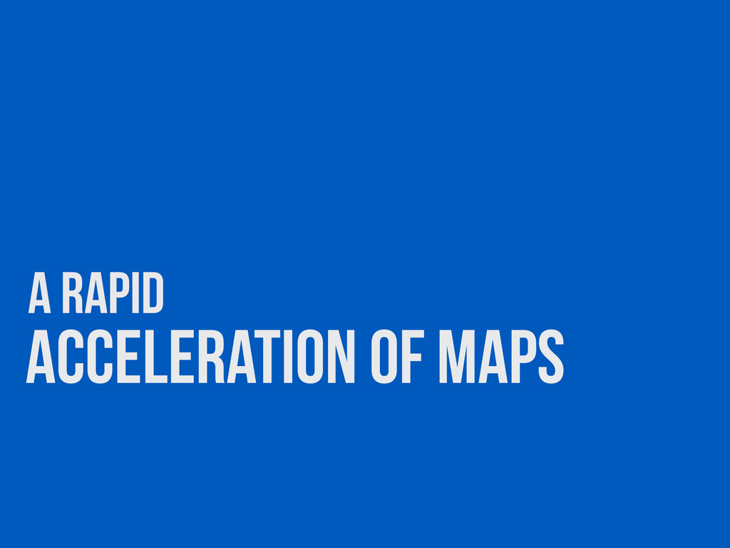 Acceleration of maps A Rapid