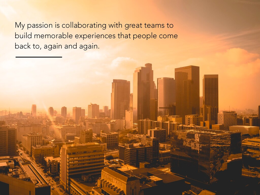 My passion is collaborating with great teams to...