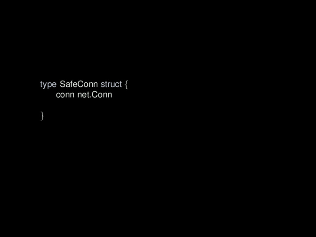 type SafeConn struct { conn net.Conn }