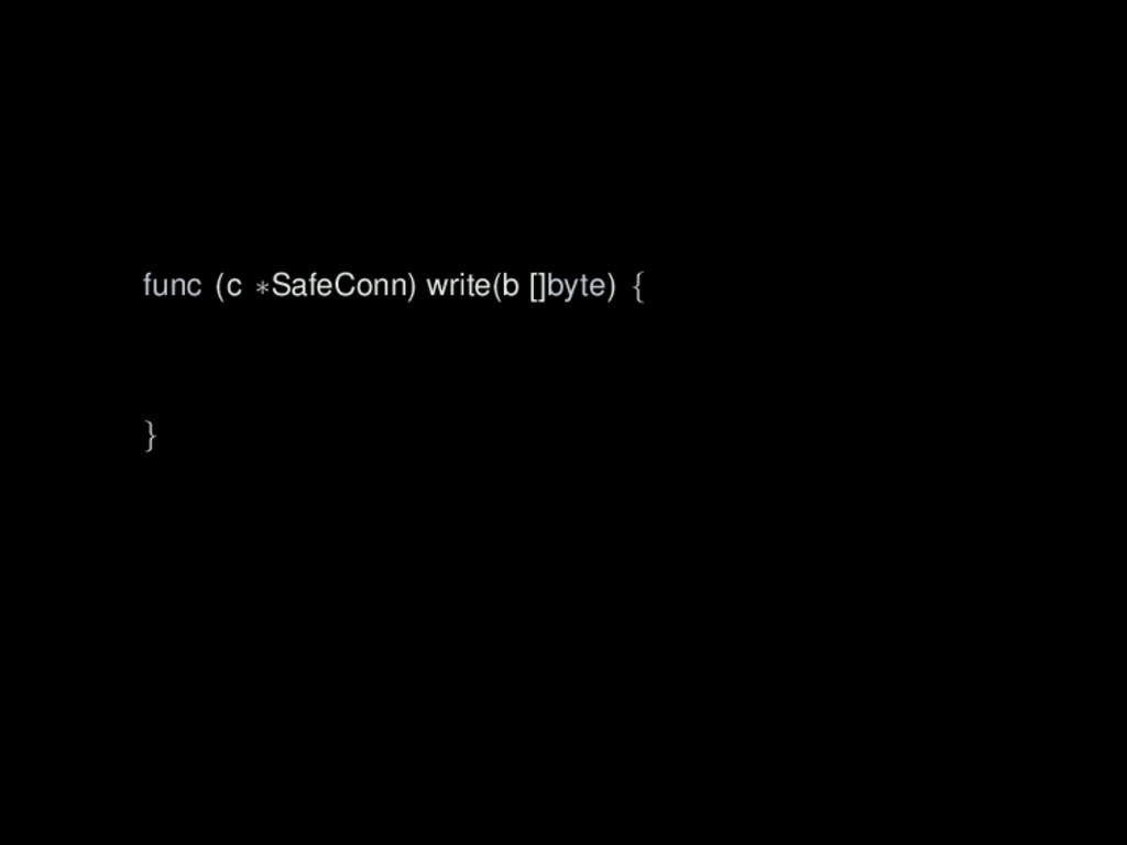 func (c ∗SafeConn) write(b []byte) { }