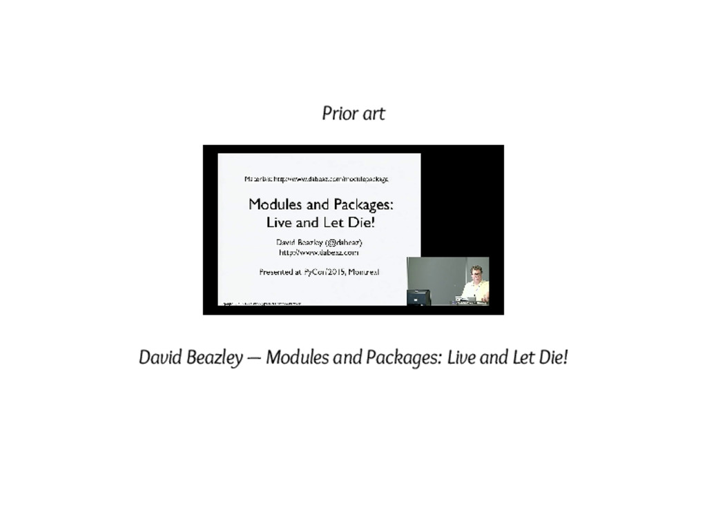 Prior art David Beazley — Modules and Packages:...