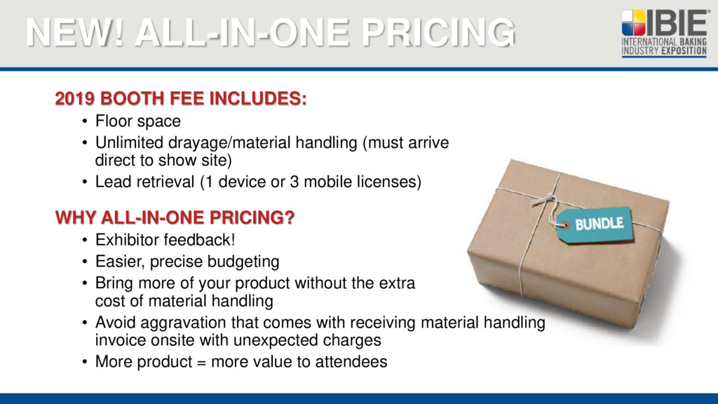NEW! ALL-IN-ONE PRICING 2019 BOOTH FEE INCLUDES...