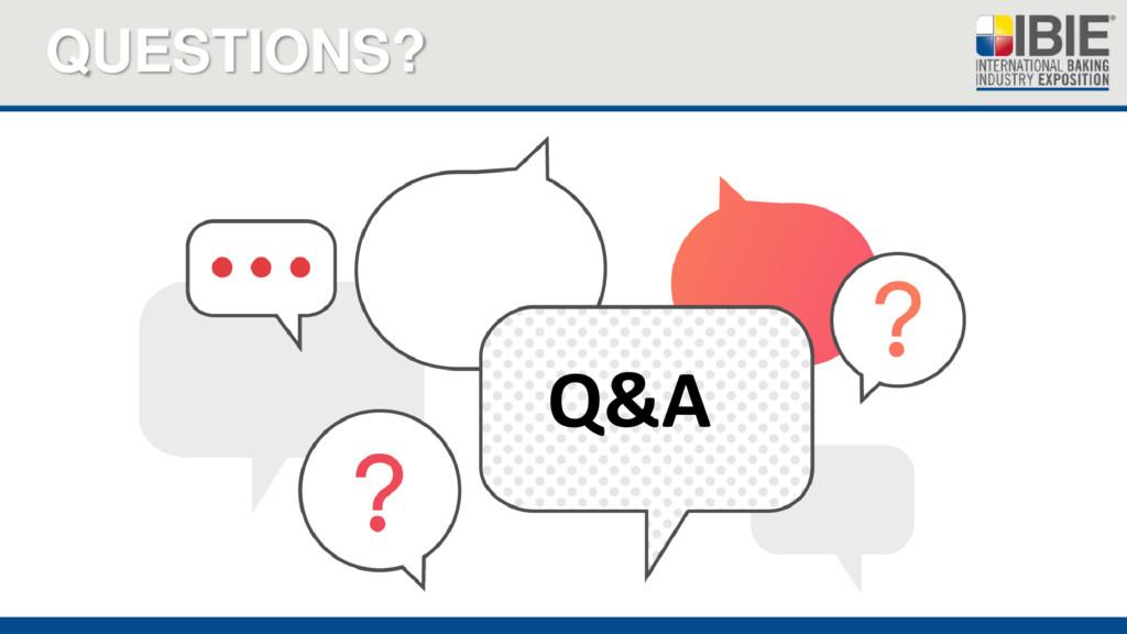 QUESTIONS? Q&A