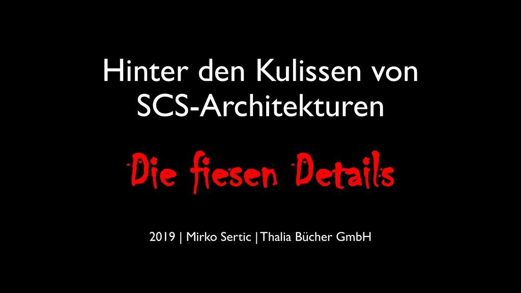 Hinter den Kulissen von SCS-Architekturen 2019 ...