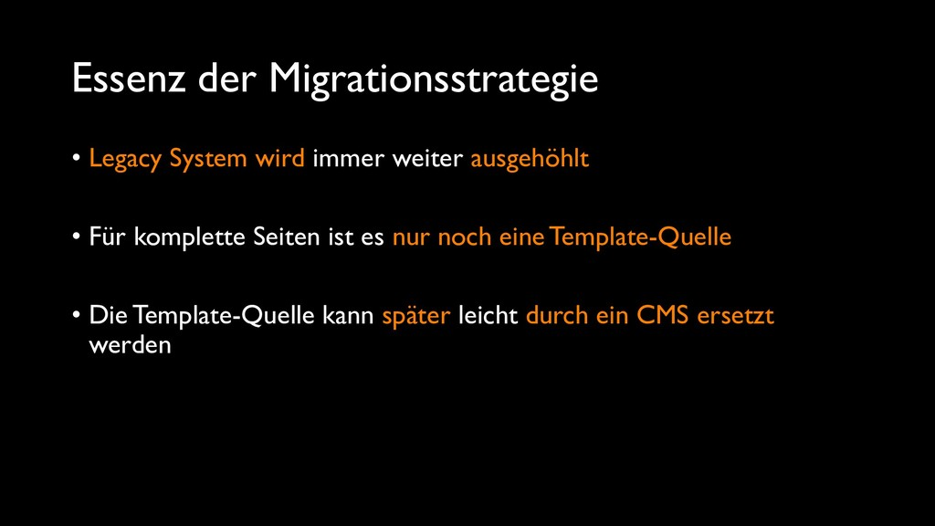 Essenz der Migrationsstrategie • Legacy System ...