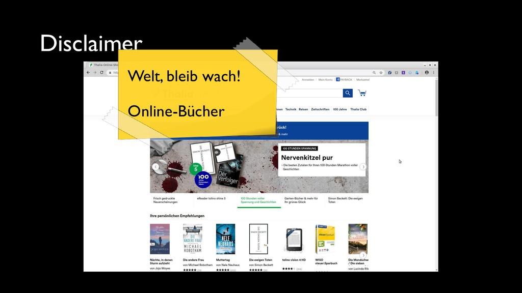 Disclaimer Welt, bleib wach! Online-Bücher