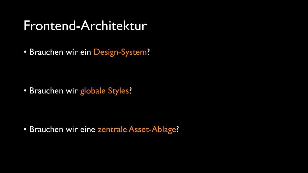 Frontend-Architektur • Brauchen wir ein Design-...