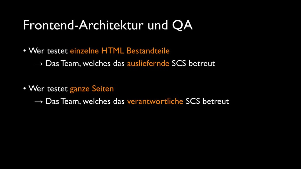 Frontend-Architektur und QA • Wer testet einzel...