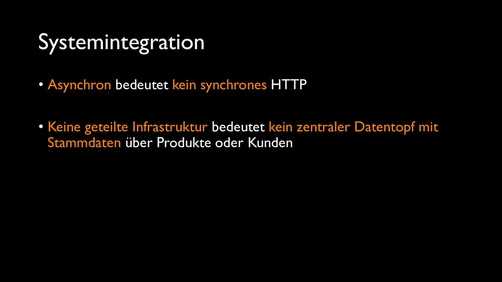 Systemintegration • Asynchron bedeutet kein syn...