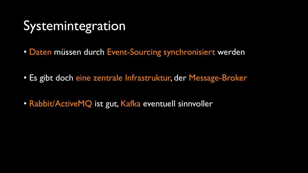 Systemintegration • Daten müssen durch Event-So...