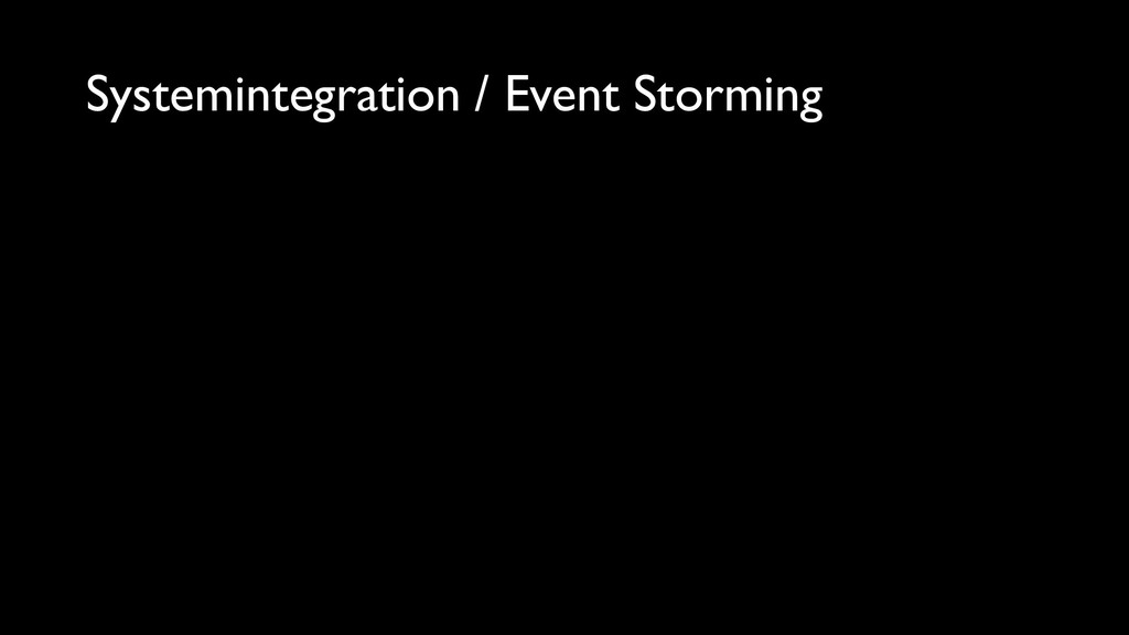 Systemintegration / Event Storming